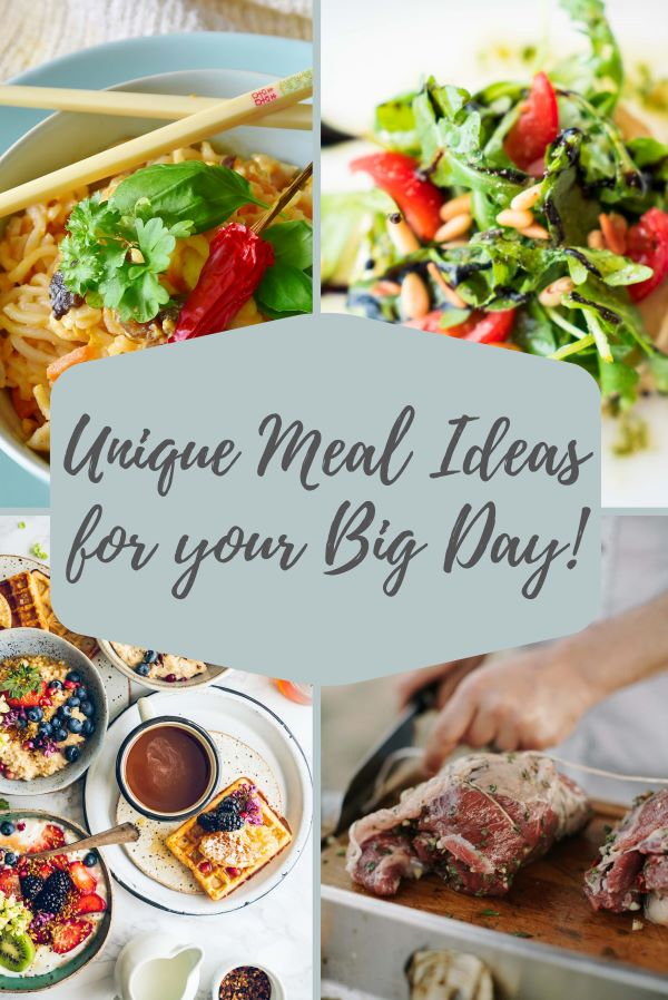 Unique Meal Ideas for Your Big Day